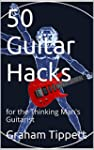 50 Guitar Hacks: for the Thinking Man...