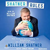 Shatner Rules: Your Key to Understanding the Shatnerverse and the World at Large | [William Shatner, Chris Regan]