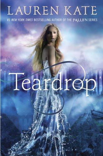 Teardrop (Teardrop Trilogy) by Lauren Kate