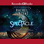Spectacle | Rachel Vincent