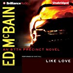 Like Love: An 87th Precinct Novel, Book 16 (       UNABRIDGED) by Ed McBain Narrated by Dick Hill