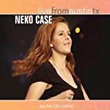 Neko Case: Live from Austin, TX