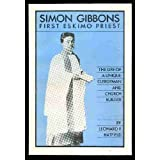 Simon Gibbons : First Eskimo Priest