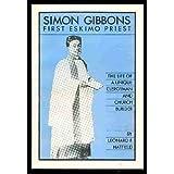 Simon Gibbons : First Eskimo Priest