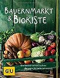 Bauernmarkt und Biokiste: Die besten erntefrischen Rezepte für jede Jahreszeit (Die GU Grundkochbücher)