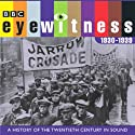 Eyewitness, 1930-1939: A History of the Twentieth Century in Sound Radio/TV Program by Joanna Burke Narrated by Tim Pigott-Smith