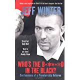 Who's the B*****d in the Black?: Confessions of a Premiership Refereeby Jeff Winter