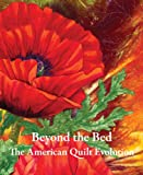 img - for Beyond the Bed The American Quilt Evolution book / textbook / text book