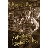 The Adventures of Langdon St. Ives ~ James P. Blaylock