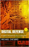 img - for Digital Defense: A Guide to Personal Security in Cyberspace book / textbook / text book