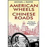 American Wheels, Chinese Roads: The Story of General Motors in China