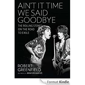 Ain't It Time We Said Goodbye: The Rolling Stones on the Road to Exile