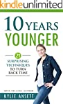 10 Years Younger: 21 Surprising Techn...