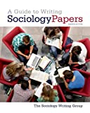 img - for A Guide to Writing Sociology Papers 7th edition by The Sociology Writing Group (2013) Paperback book / textbook / text book