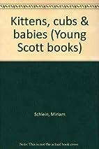 Kittens, cubs & babies (Young Scott books)…