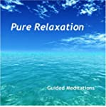 Pure Relaxation:  Guided Meditations...