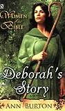 Women of the Bible: Deborahs Story: A Novel