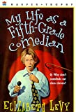My Life as a Fifth-Grade Comedian (0064407233) by Levy, Elizabeth