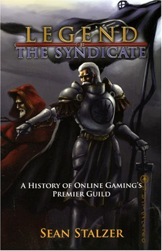 The Legend of the Syndicate: A History of Online Gaming's Premier Guild