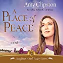 A Place of Peace: Kauffman Amish Bakery Series Audiobook by Amy Clipston Narrated by Devon O'Day