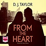 From the Heart | D J Taylor