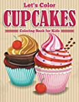 Let's Color Cupcakes - Coloring Book...