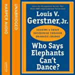 Who Says Elephants Can't Dance: How I...