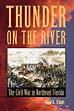 img - for Thunder on the River: The Civil War in Northeast Florida book / textbook / text book