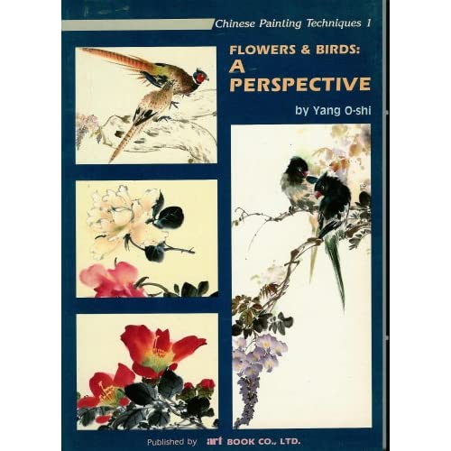 Flowers and Birds: A Perspective (Chinese Painting Techniques 1) Yang O-shi