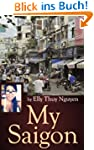 My Saigon: The Local Guide to Ho Chi...