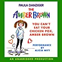 You Can't Eat Your Chicken Pox, Amber Brown Audiobook by Paula Danziger Narrated by Alicia Witt