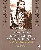 echange, troc Judith Fitzgerald, Michael Oren Fitzgerald - Le monde sacré des femmes amérindiennes : Paroles et images du passé