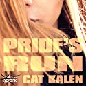 Pride's Run Audiobook by Cat Kalen Narrated by Chelsea Spack