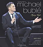 Mike Gent Michael Buble: Flying High