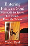 img - for Entering Prince's Soul Where All the Secrets Lie Within: Where All the Secrets Lie Within, From Me To You book / textbook / text book