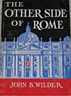 The Other Side of Rome by John Bunyan Wilder