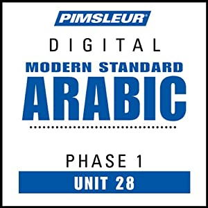 Arabic (Modern Standard) Phase 1, Unit 28: Learn to Speak and Understand Modern Standard Arabic with Pimsleur Language Programs | [Pimsleur]