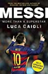 Messi - 2017 Updated Edition: More Th...