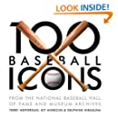 100 Baseball Icons: From the National Baseball Hall of Fame and Museum