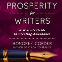 Prosperity for Writers: A Writer's Guide to Creating Abundance Hörbuch von Honoree Corder Gesprochen von: Tracy Hundley