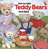 How to Make Teddy Bears and Friends Jane Gisby