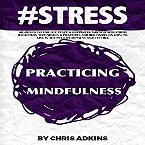 #STRESS: Mindfulness for Life Peace and Happiness Audiobook