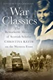 Flora Johnston War Classics: The Remarkable Memoir of Scottish Scholar Christina Keith on the Western Front