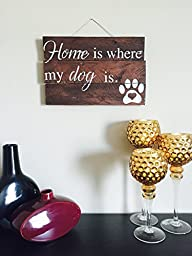 Home is where the dog is // Reclaimed Wood Wall Art // Pet Signs // Pallet Wood Sign // Rustic Wood Sign