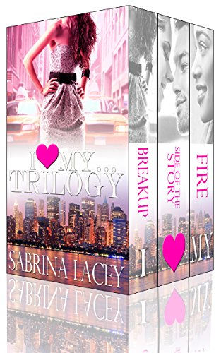 "This oh-so-hot and hilarious Erotic Romance Series has been remastered and re-edited since original publication!  The ""I Love My…"" Trilogy by Sabrina Lacey"
