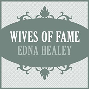 Wives of Fame | [Edna Healey]