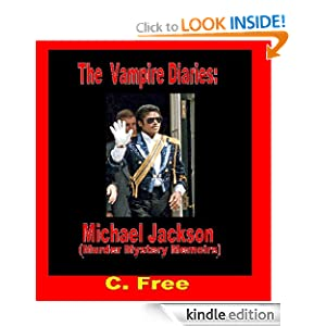 The Free Vampire Diaries: Michael Jackson (Murder Mystery Memoirs Sex Annals)