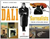 Image of Salvador Dalí and the Surrealists: Their Lives and Ideas, 21 Activities (For Kids series)