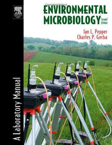 Environmental Microbiology, Second Edition: A Laboratory...