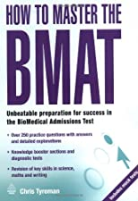 How to Master the BMAT Unbeatable Preparation for Success in the by Chris Tyreman